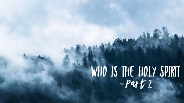 who is the Holy Spirit p2